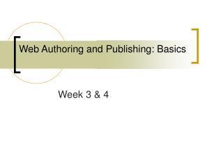 Web Authoring and Publishing: Basics