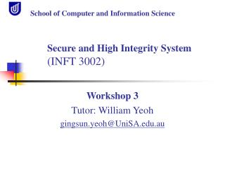 Workshop 3 Tutor: William Yeoh  gingsun.yeoh@UniSA.au