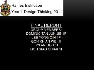 Raffles Institution Year 1 Design Thinking 2011