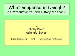 What happened in Omagh An introduction to Irish history for Year 7