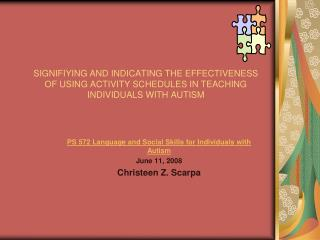 SIGNIFIYING AND INDICATING THE EFFECTIVENESS OF USING ACTIVITY SCHEDULES IN TEACHING INDIVIDUALS WITH AUTISM