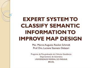 EXPERT SYSTEM TO CLASSIFY SEMANTIC INFORMATION TO IMPROVE MAP DESIGN
