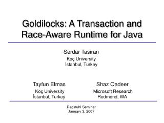 Goldilocks: A Transaction and Race - A ware Runtime for  Java