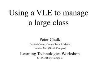 Using a VLE to manage a large class
