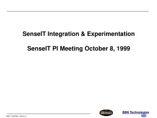 SenseIT Integration & Experimentation SenseIT PI Meeting October 8, 1999