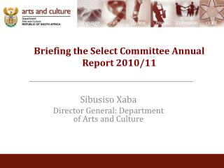 Briefing the Select Committee Annual Report 2010/11