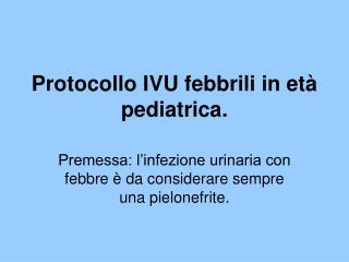 Protocollo IVU febbrili in età pediatrica.