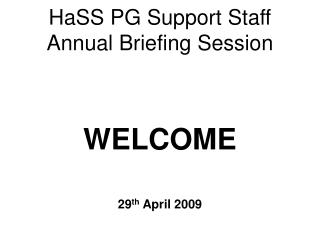 HaSS PG Support Staff Annual Briefing Session