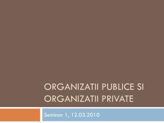Organizatii publice si organizatii private