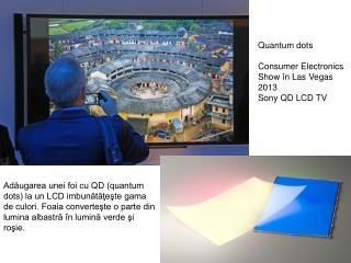 Quantum dots Consumer Electronics Show  î n Las Vegas  2013  Sony QD LCD TV