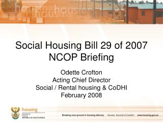 Social Housing Bill 29 of 2007 NCOP Briefing