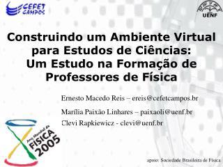 Ernesto Macedo Reis – ereis@cefetcampos.br Marília Paixão Linhares – paixaoli@uenf.br