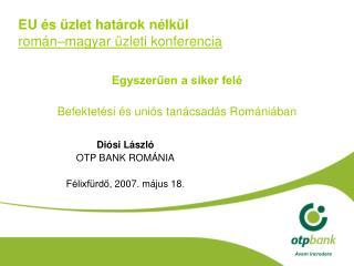 Diósi László OTP BANK ROM Á NIA Félixfürdő ,  2007. május 18 .