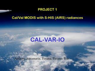 PROJECT 1 Cal/Val MODIS with S-HIS (AIRS) radiances
