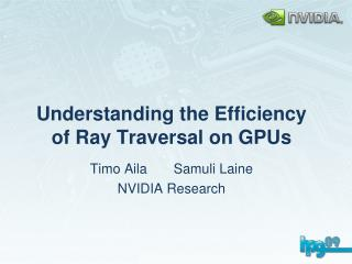 Understanding the Efficiency of Ray Traversal on GPUs