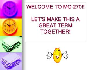 WELCOME TO MO 270!! LET'S MAKE THIS A GREAT TERM TOGETHER!