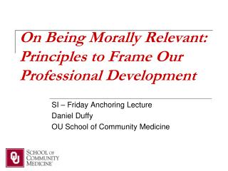 On Being Morally Relevant: Principles to Frame Our Professional Development
