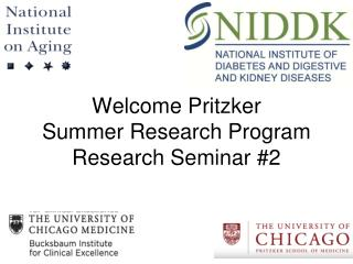 Welcome Pritzker  Summer Research Program  Research Seminar #2