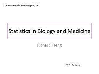 Statistics in Biology and Medicine