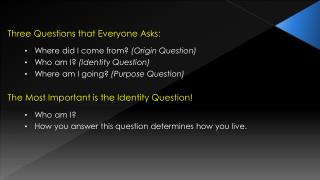 Three Questions that Everyone Asks: Where did I come from?  (Origin Question)