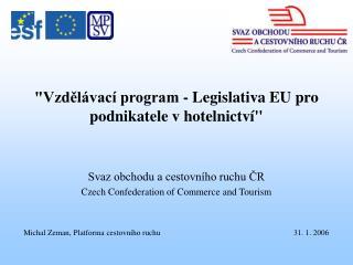 """""""Vzdělávací program - Legislativa EU pro podnikatele v hotelnictví"""""""