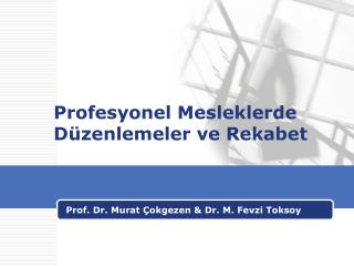 Profesyonel Mesleklerde Düzenlemeler ve Rekabet