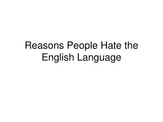 Reasons People Hate the English Language