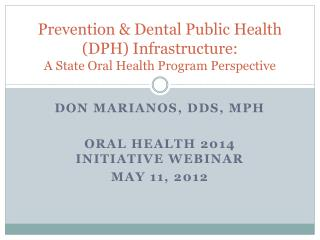 Prevention & Dental Public Health (DPH) Infrastructure: A State Oral Health Program Perspective
