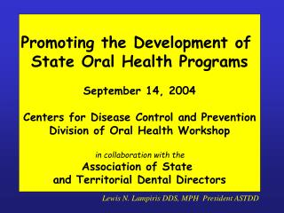 Promoting the Development of  State Oral Health Programs September 14, 2004