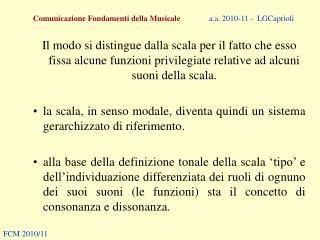 Comunicazione Fondamenti della Musicale a.a. 2010-11 -  LGCaprioli