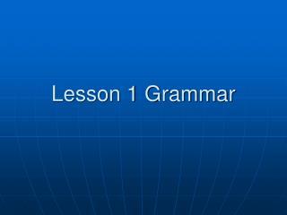 Lesson 1 Grammar