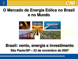 O Mercado de Energia Eólica no Brasil e no Mundo