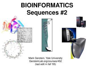 BIOINFORMATICS Sequences #2