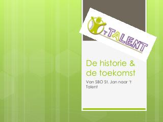 De historie & de toekomst