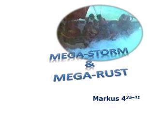 mega-STORM & MEGA-RUST