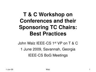 T & C Workshop on Conferences and their Sponsoring TC Chairs: Best Practices