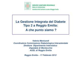 La Gestione Integrata del Diabete Tipo 2 a Reggio Emilia:  A che punto siamo ?