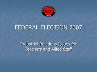 FEDERAL ELECTION 2007