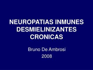 NEUROPATIAS INMUNES DESMIELINIZANTES CRONICAS