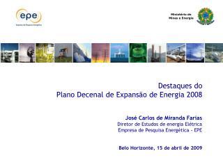 Destaques do  Plano Decenal de Expansão de Energia 2008