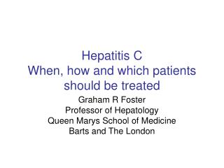 Hepatitis C When, how and which patients should be treated