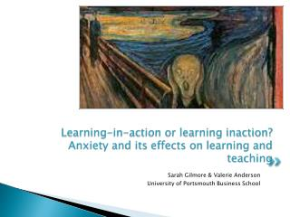 Learning-in-action or learning inaction? Anxiety and its  effects on  learning and teaching
