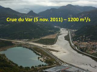 Crue du Var (5 nov. 2011) –  1200  m 3 /s