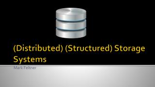 (Distributed) (Structured) Storage Systems