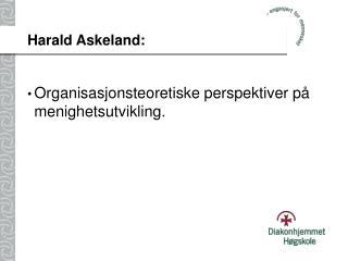 Harald Askeland: