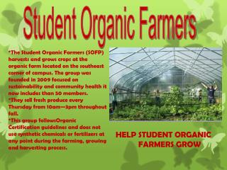 HELP STUDENT ORGANIC       FARMERS GROW