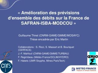 «Amélioration des prévisions d'ensemble des débits sur la France de SAFRAN-ISBA-MODCOU»