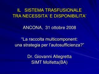IL   SISTEMA TRASFUSIONALE  TRA NECESSITA' E DISPONIBILITA' ANCONA,  31 ottobre 2008