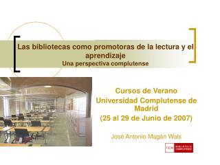 Las bibliotecas como promotoras de la lectura y el aprendizaje  Una perspectiva complutense