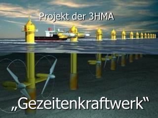 Projekt der 3HMA